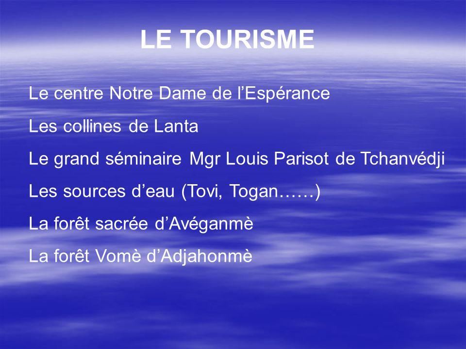 LE TOURISME Le centre Notre Dame de l'Espérance Les collines de Lanta
