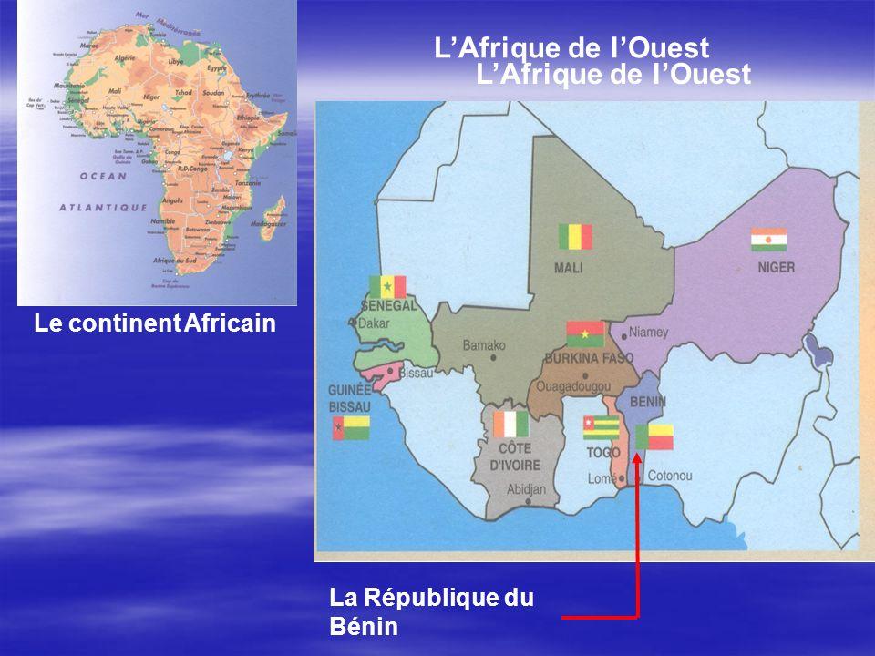 L'Afrique de l'Ouest L'Afrique de l'Ouest Le continent Africain