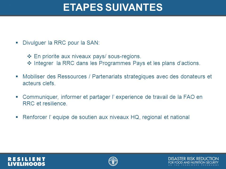 ETAPES SUIVANTES Divulguer la RRC pour la SAN: