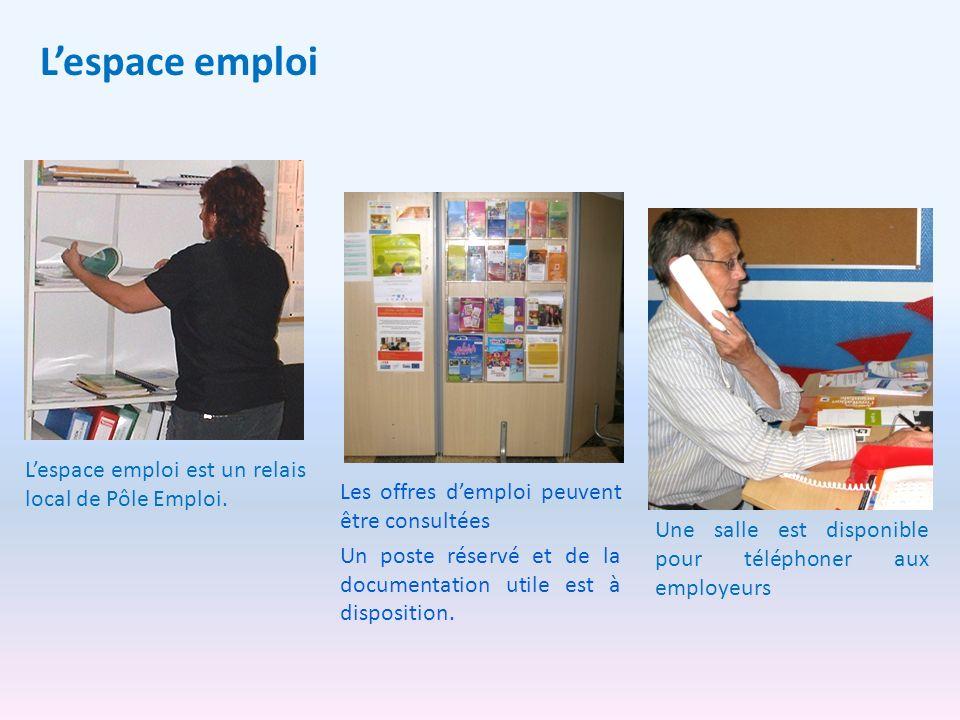 L'espace emploi L'espace emploi est un relais local de Pôle Emploi.