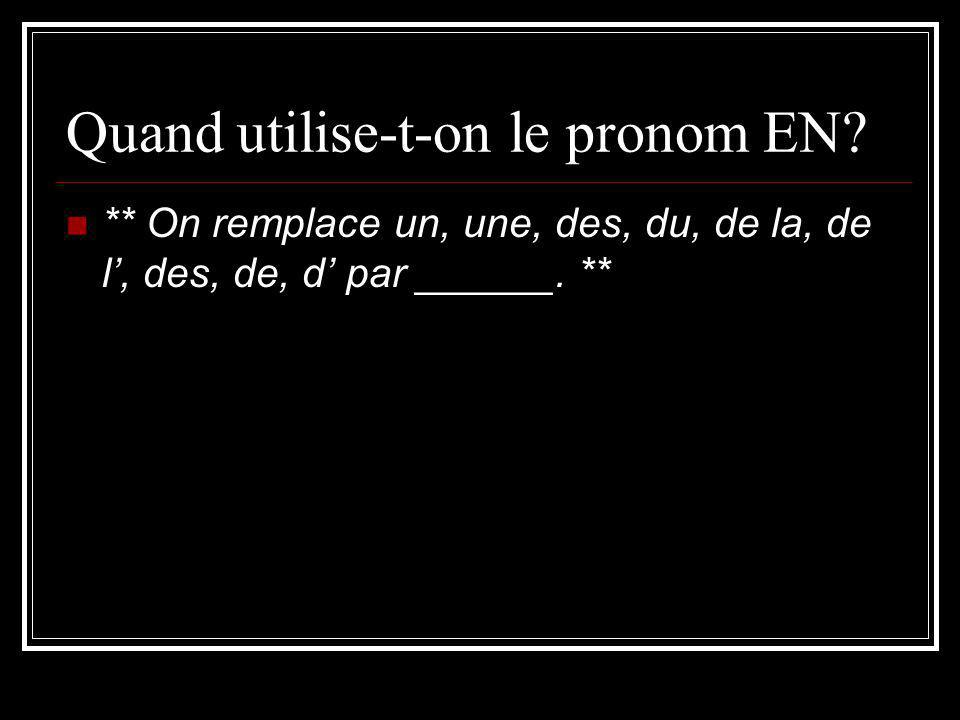 Quand utilise-t-on le pronom EN
