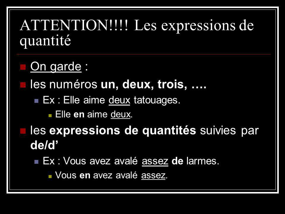 ATTENTION!!!! Les expressions de quantité