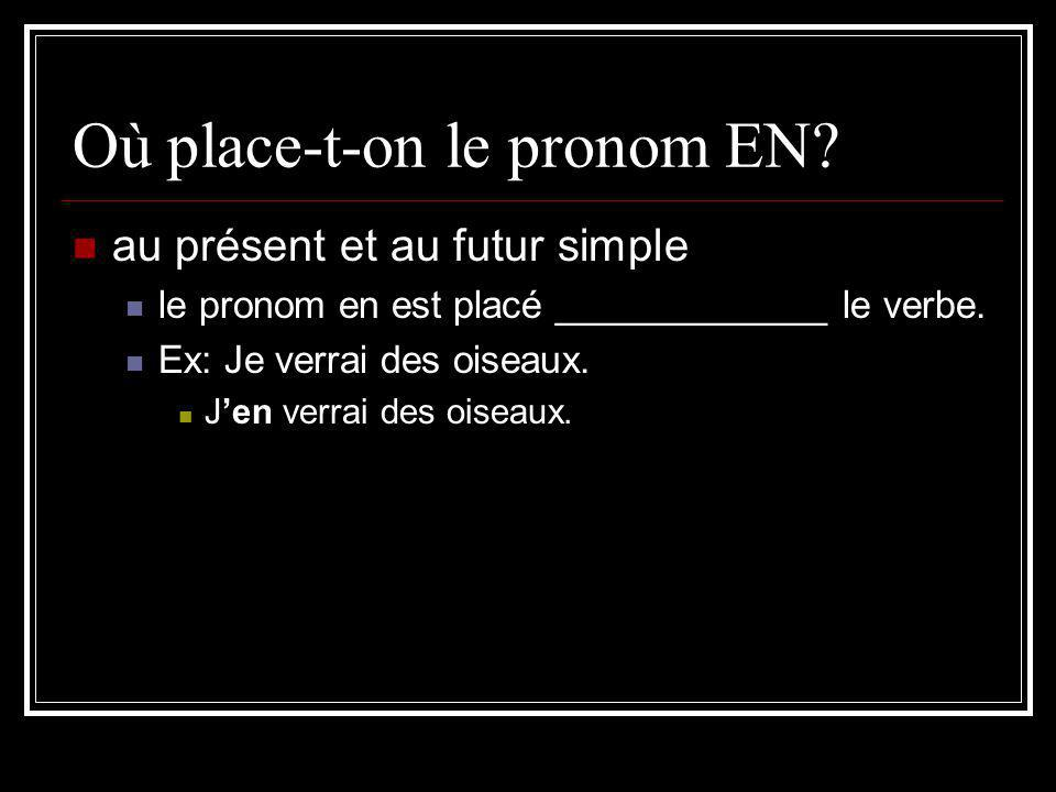 Où place-t-on le pronom EN