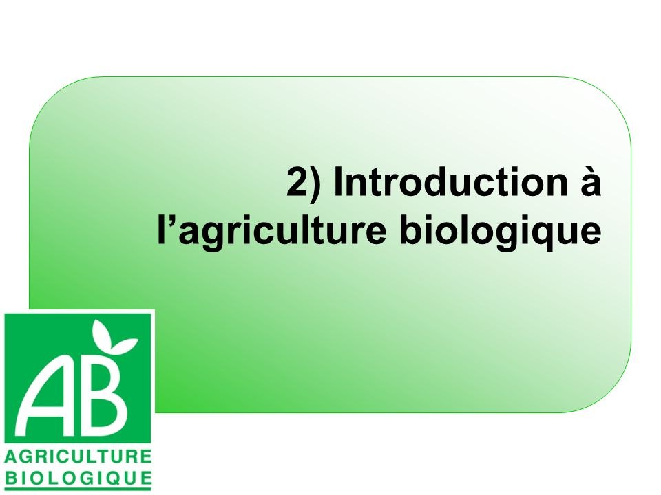 2) Introduction à l'agriculture biologique