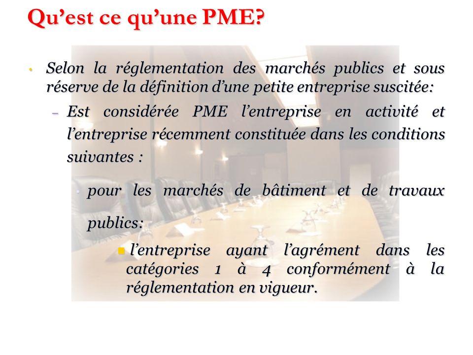 Qu'est ce qu'une PME Selon la réglementation des marchés publics et sous réserve de la définition d'une petite entreprise suscitée: