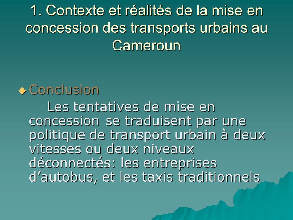 1. Contexte et réalités de la mise en concession des transports urbains au Cameroun