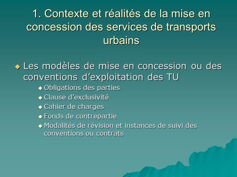 1. Contexte et réalités de la mise en concession des services de transports urbains