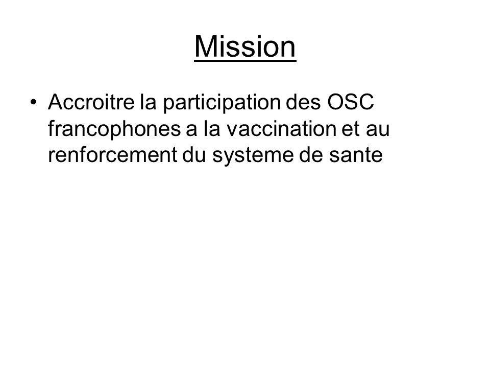 Mission Accroitre la participation des OSC francophones a la vaccination et au renforcement du systeme de sante.