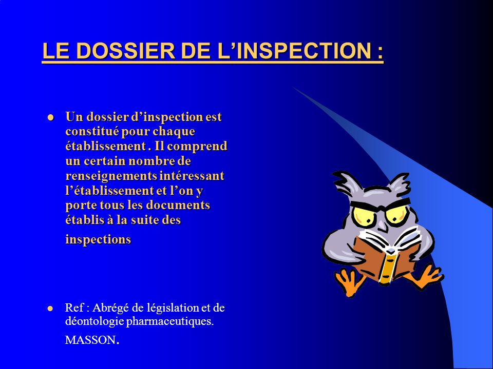LE DOSSIER DE L'INSPECTION :