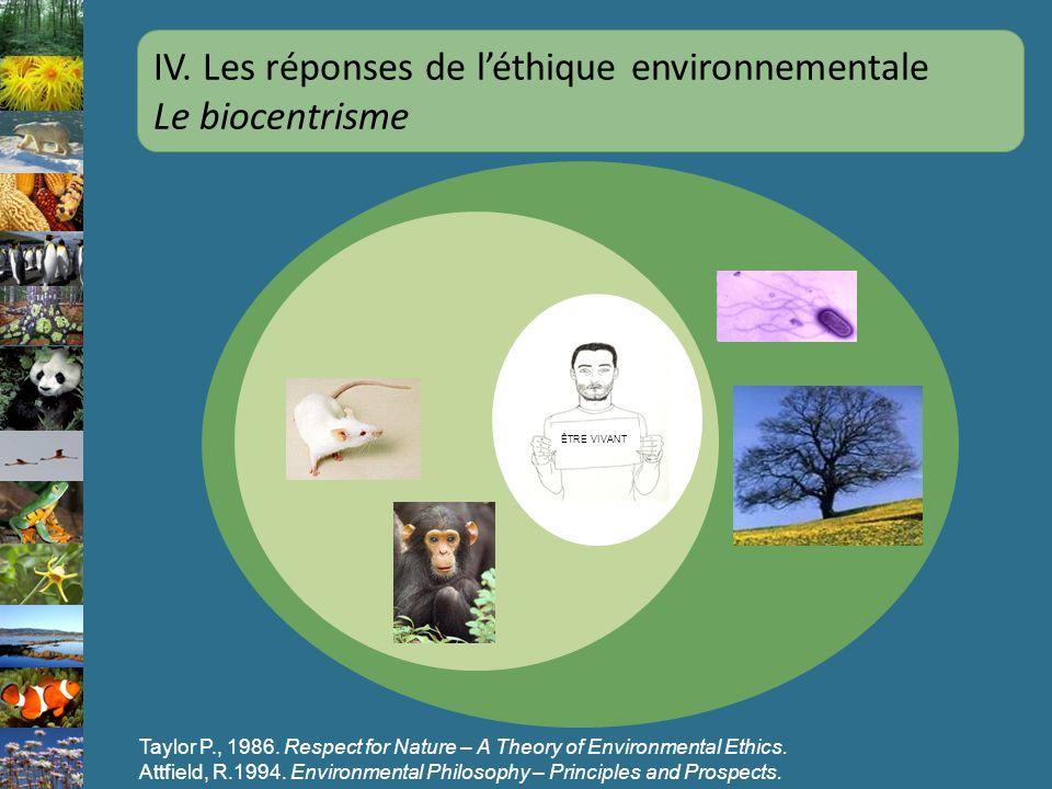 IV. Les réponses de l'éthique environnementale Le biocentrisme