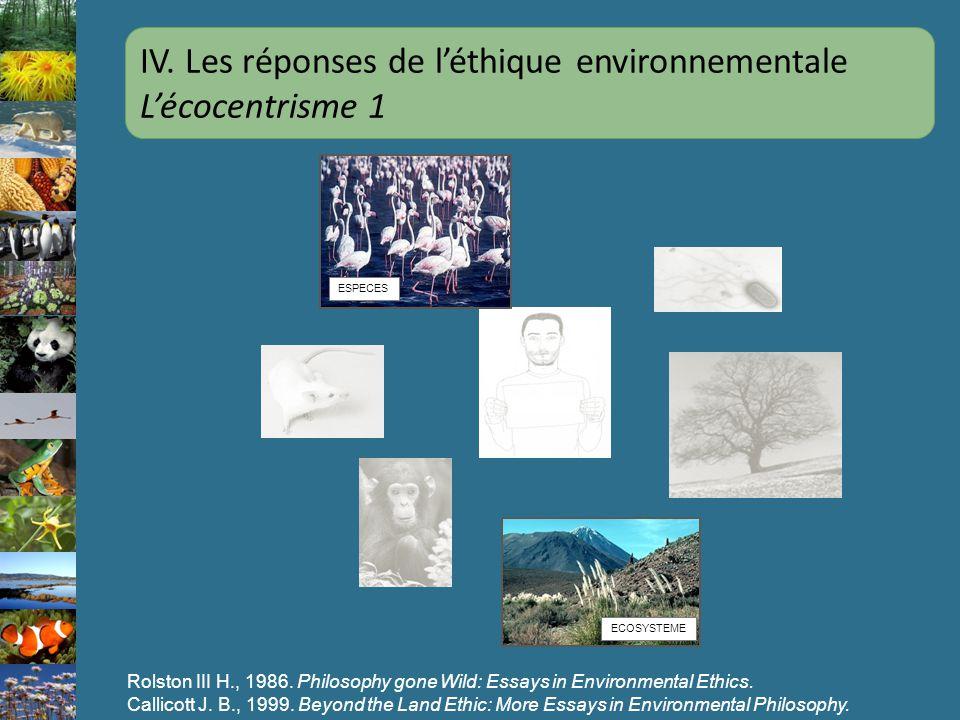 IV. Les réponses de l'éthique environnementale L'écocentrisme 1