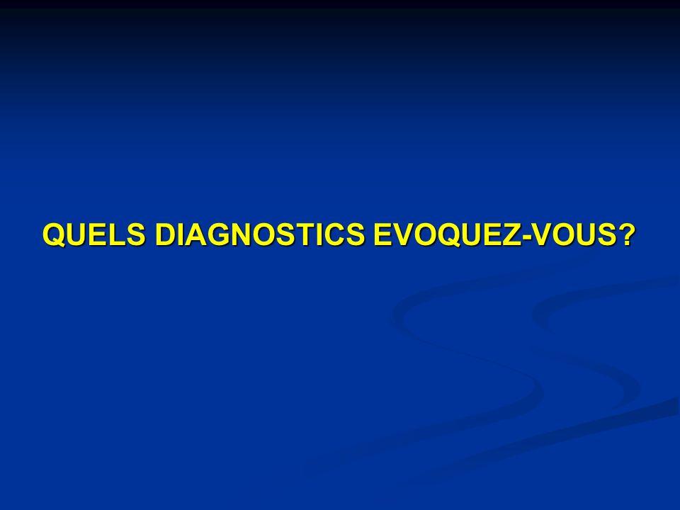 QUELS DIAGNOSTICS EVOQUEZ-VOUS