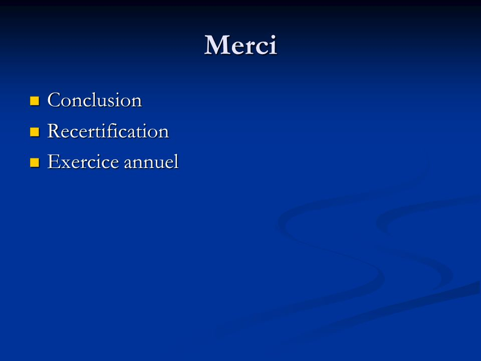Merci Conclusion Recertification Exercice annuel