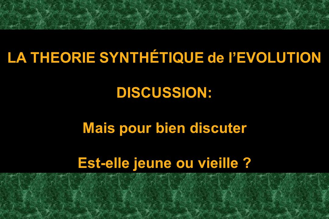 LA THEORIE SYNTHÉTIQUE de l'EVOLUTION DISCUSSION: