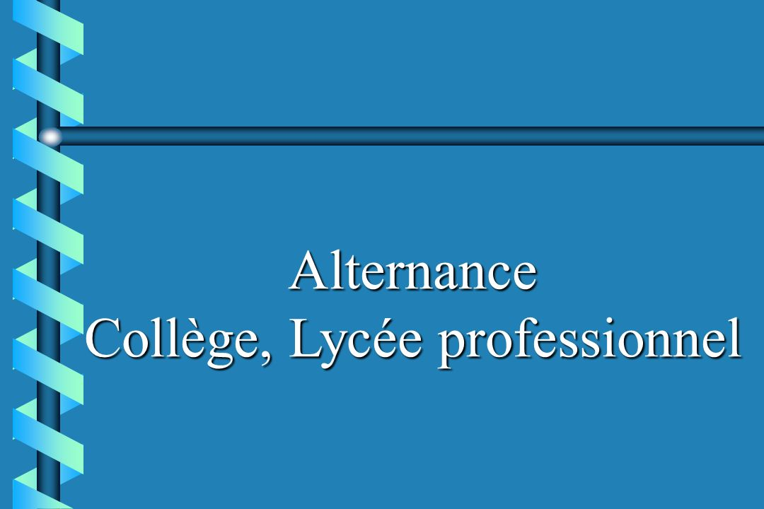 Alternance Collège, Lycée professionnel