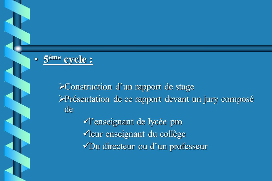 5ème cycle : Construction d'un rapport de stage
