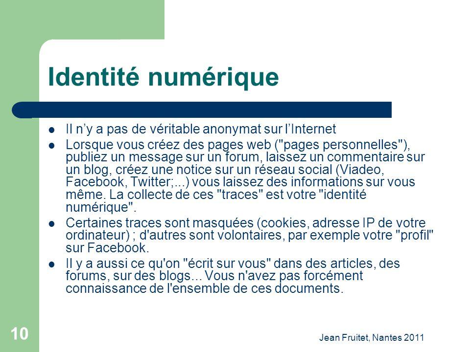 Identité numérique Il n'y a pas de véritable anonymat sur l'Internet