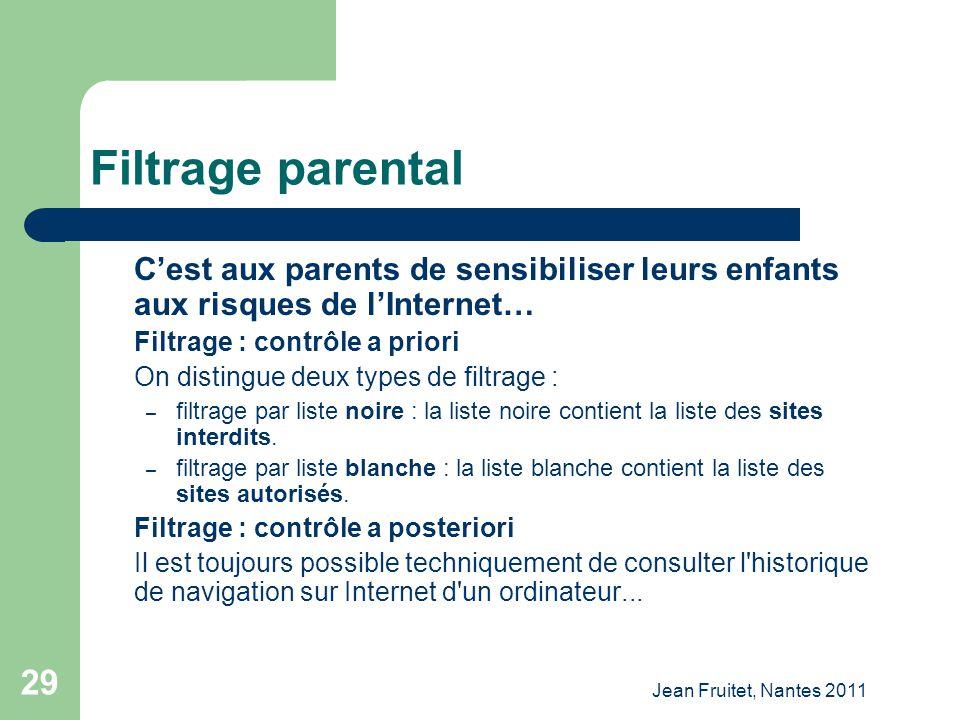Filtrage parental C'est aux parents de sensibiliser leurs enfants aux risques de l'Internet… Filtrage : contrôle a priori.