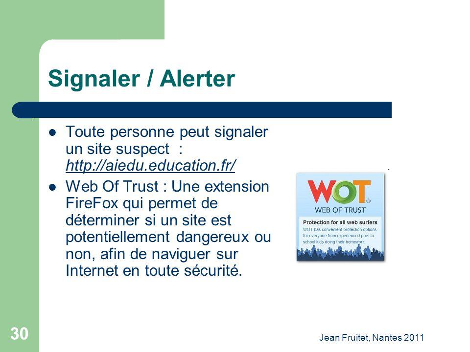 Signaler / Alerter Toute personne peut signaler un site suspect : http://aiedu.education.fr/