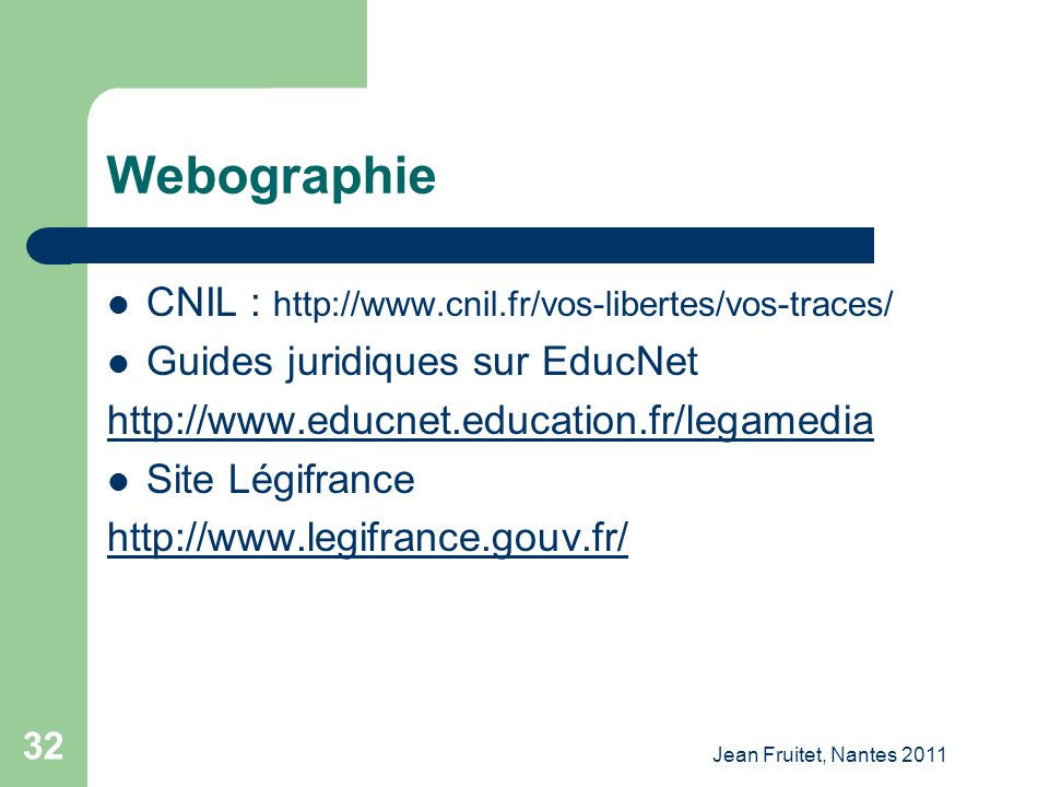 Webographie CNIL : http://www.cnil.fr/vos-libertes/vos-traces/