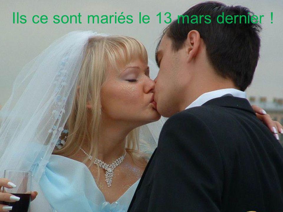 Ils ce sont mariés le 13 mars dernier !