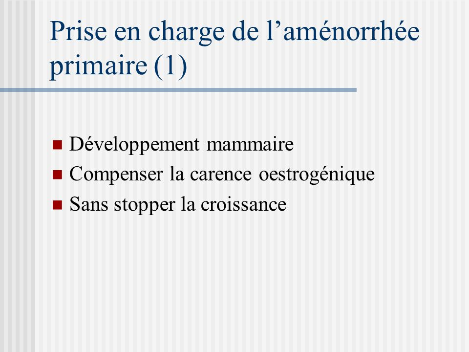 Prise en charge de l'aménorrhée primaire (1)