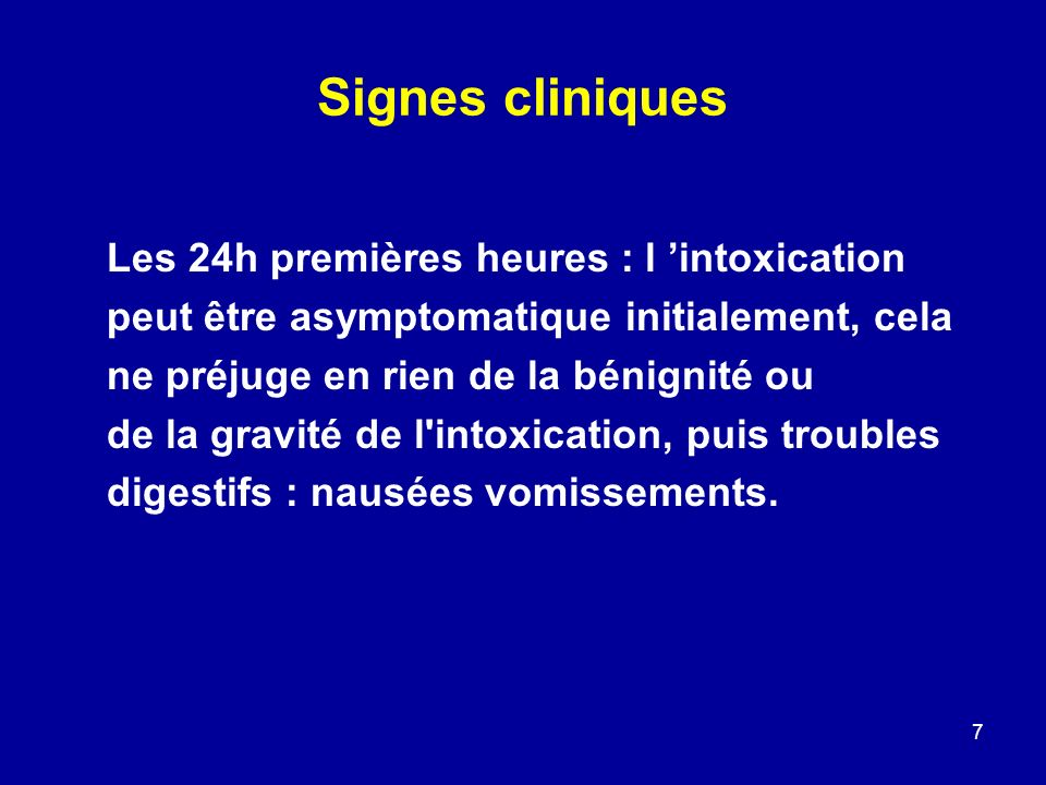 Signes cliniques Les 24h premières heures : l 'intoxication