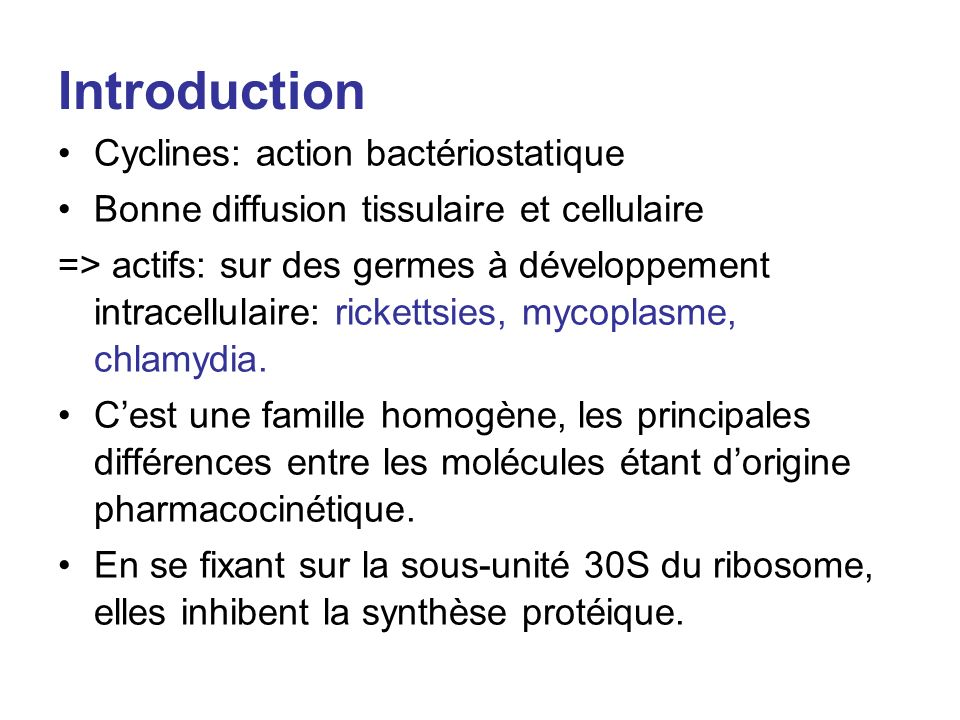 Introduction Cyclines: action bactériostatique