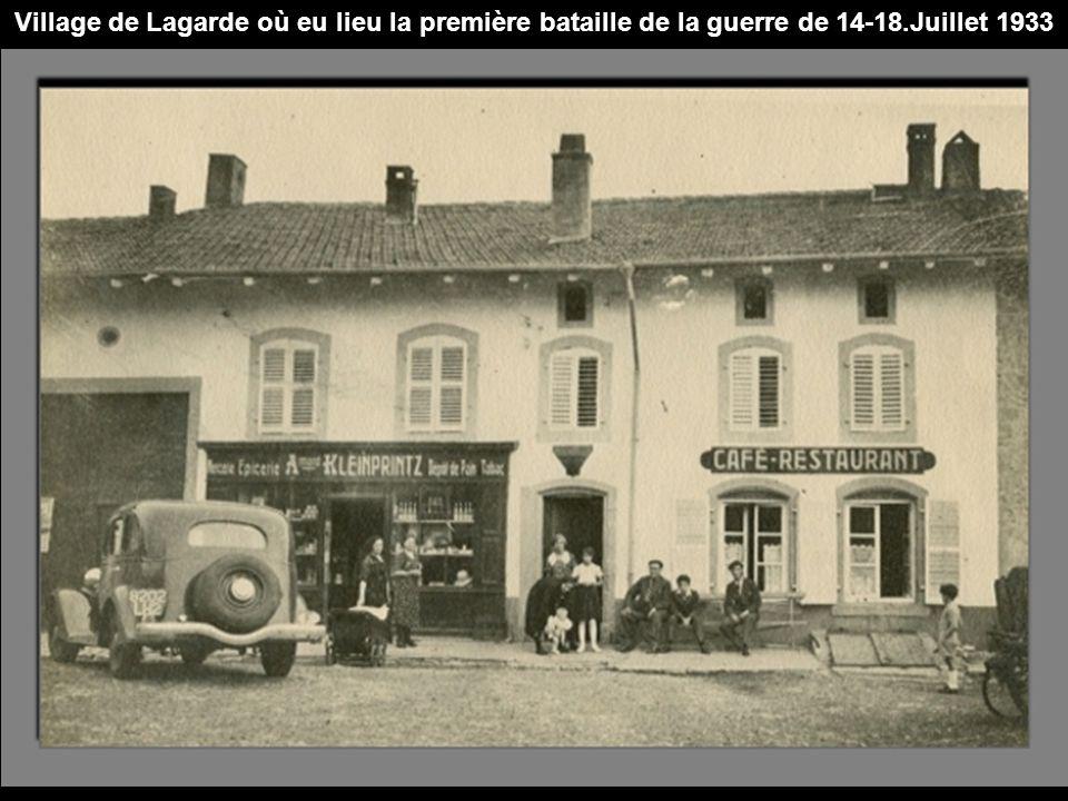Village de Lagarde où eu lieu la première bataille de la guerre de 14-18.Juillet 1933