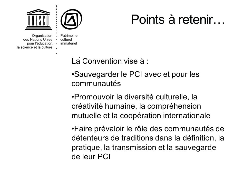 Points à retenir… La Convention vise à :