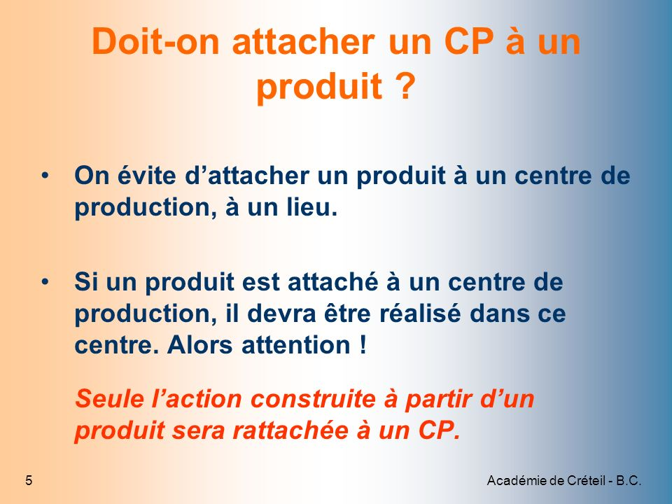 Doit-on attacher un CP à un produit