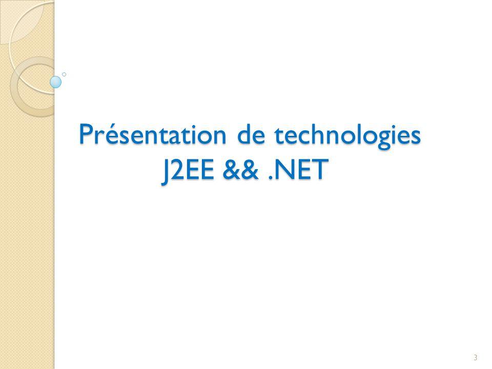 Présentation de technologies J2EE && .NET
