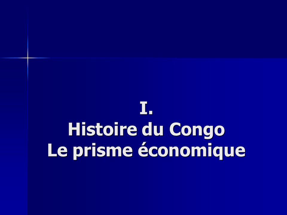 I. Histoire du Congo Le prisme économique