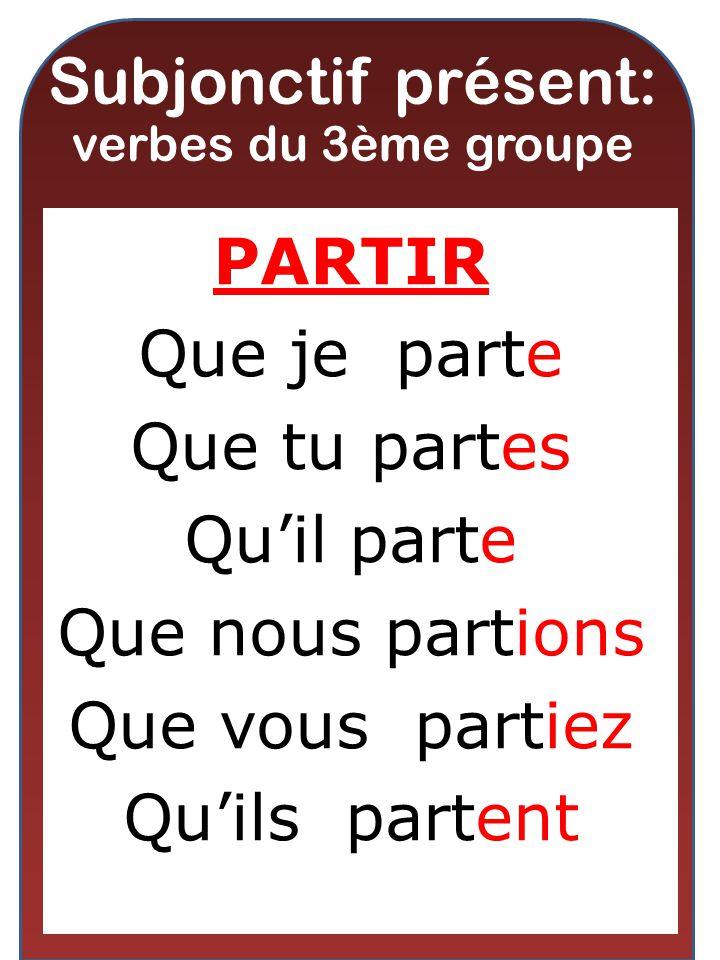 Subjonctif présent: verbes du 3ème groupe