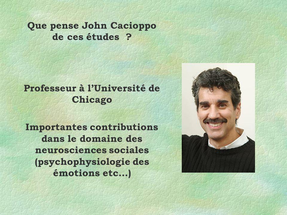 Que pense John Cacioppo de ces études