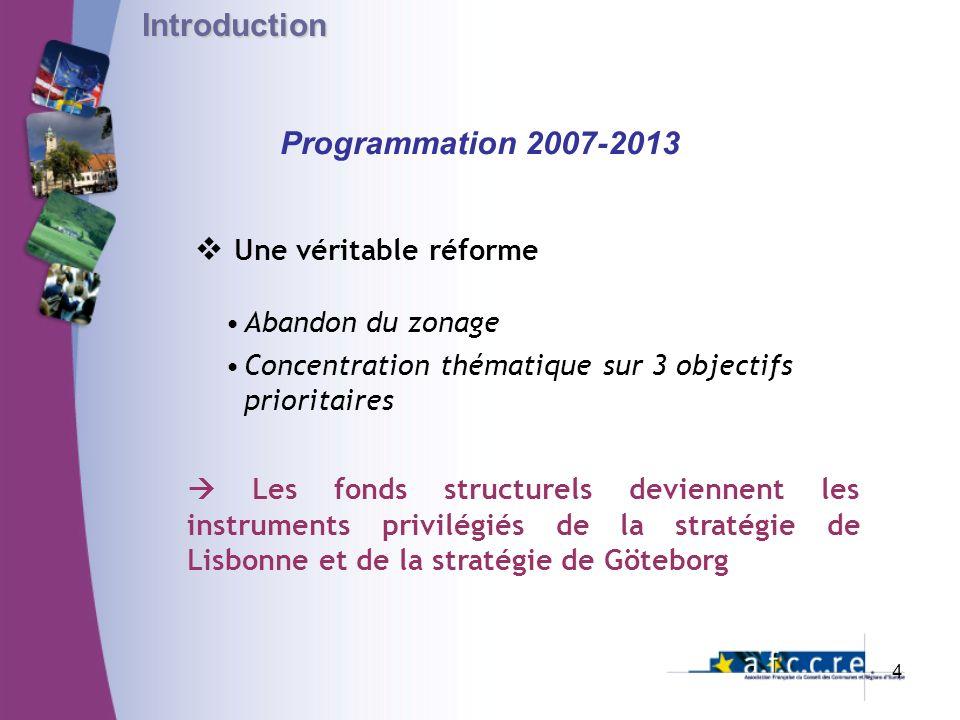 Introduction Programmation 2007-2013 Une véritable réforme