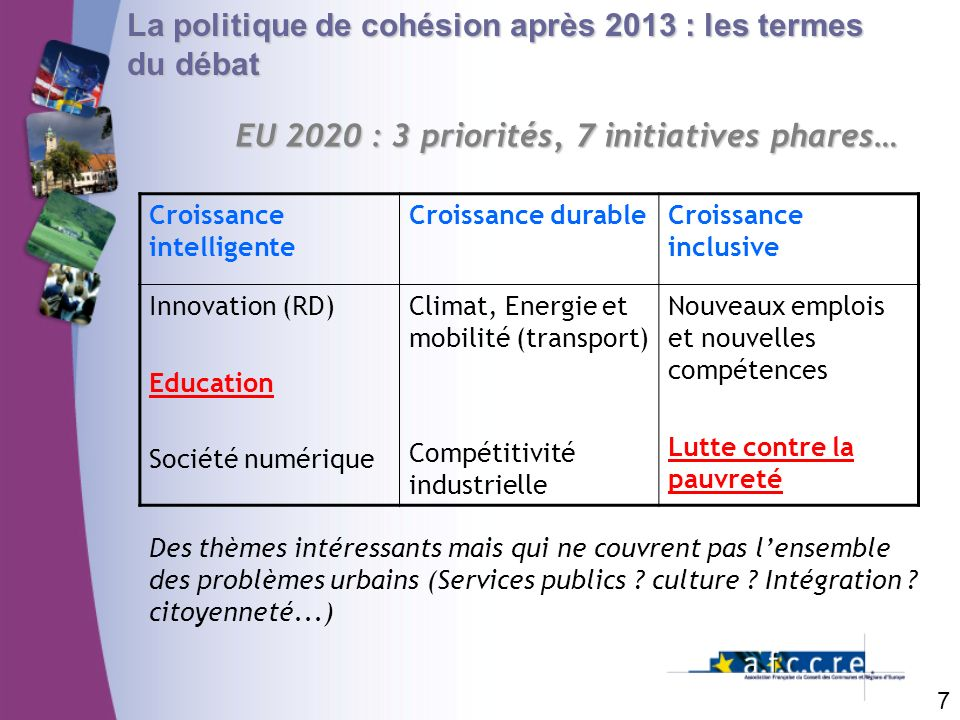 EU 2020 : 3 priorités, 7 initiatives phares…