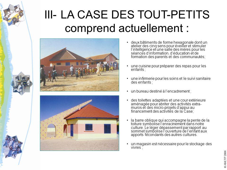 III- LA CASE DES TOUT-PETITS comprend actuellement :