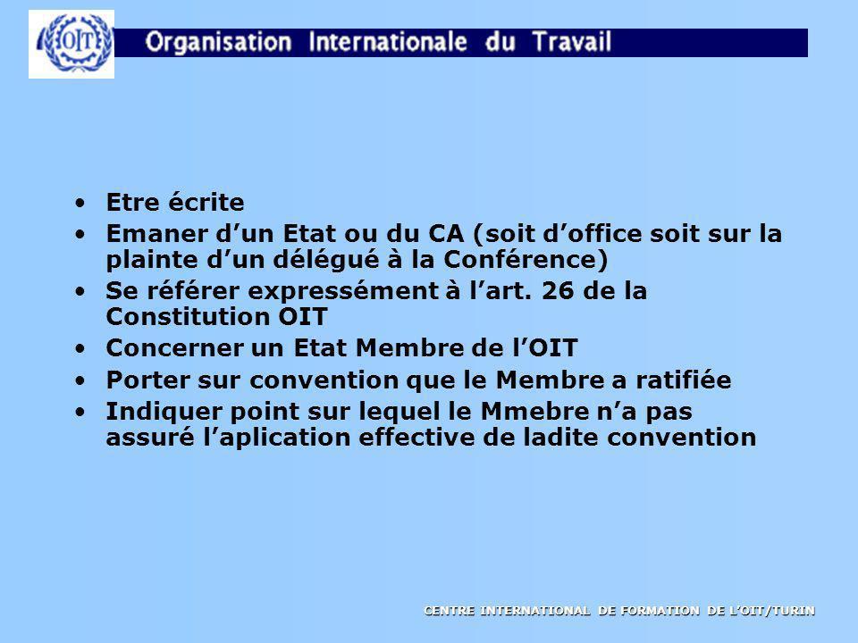Etre écrite Emaner d'un Etat ou du CA (soit d'office soit sur la plainte d'un délégué à la Conférence)