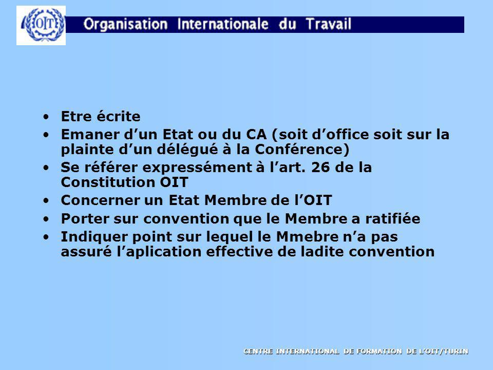 Etre écriteEmaner d'un Etat ou du CA (soit d'office soit sur la plainte d'un délégué à la Conférence)