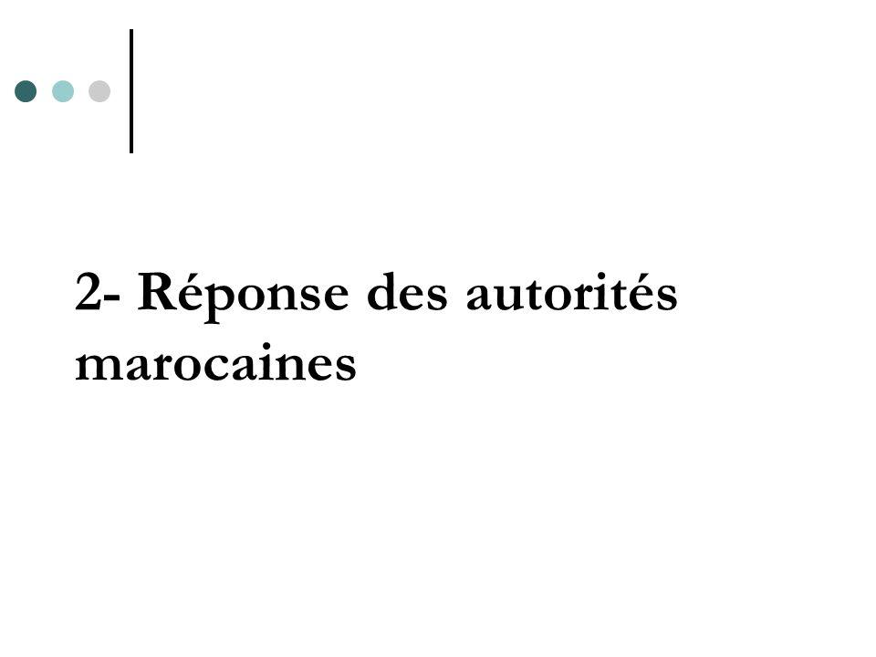 2- Réponse des autorités marocaines