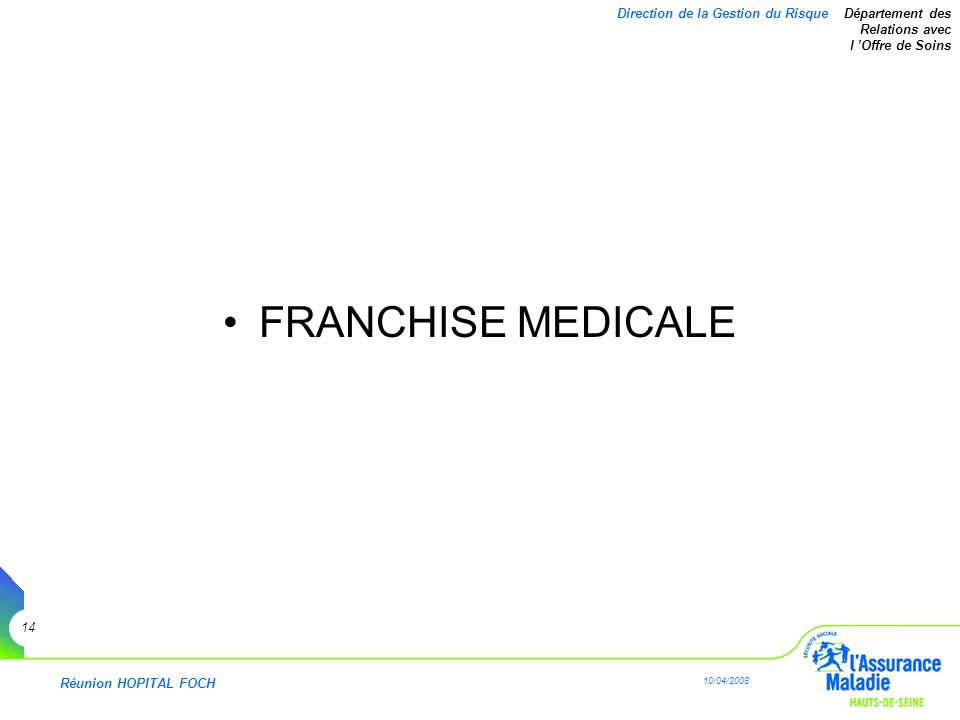FRANCHISE MEDICALE