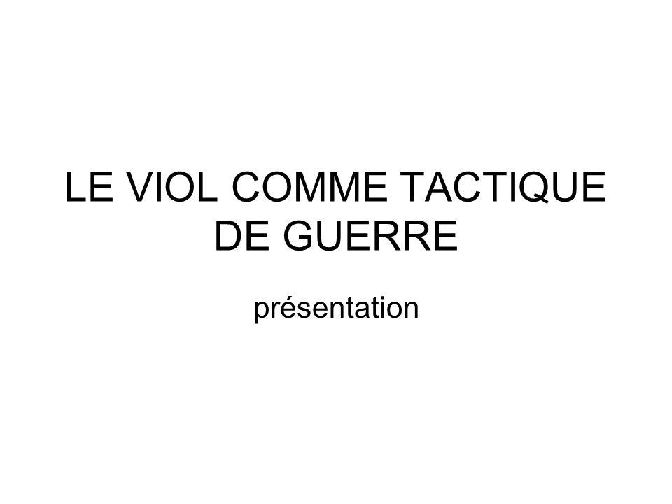 LE VIOL COMME TACTIQUE DE GUERRE