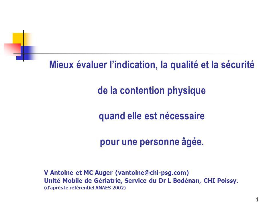 Mieux évaluer l'indication, la qualité et la sécurité de la contention physique quand elle est nécessaire pour une personne âgée.