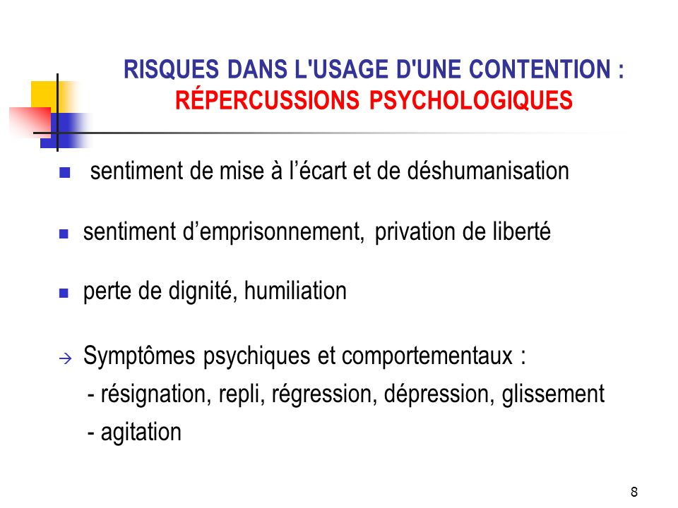 RISQUES DANS L USAGE D UNE CONTENTION : RÉPERCUSSIONS PSYCHOLOGIQUES