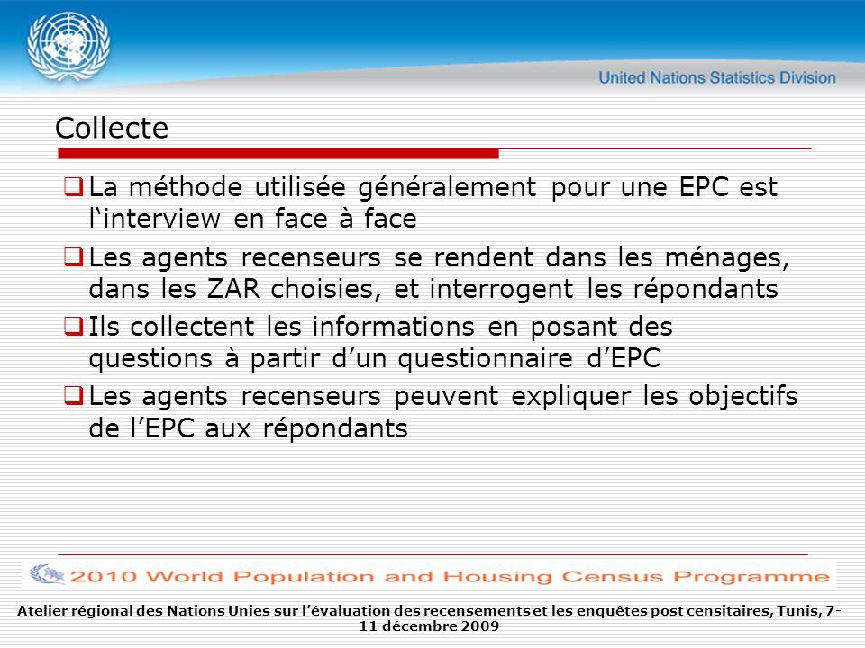 Collecte La méthode utilisée généralement pour une EPC est l'interview en face à face.