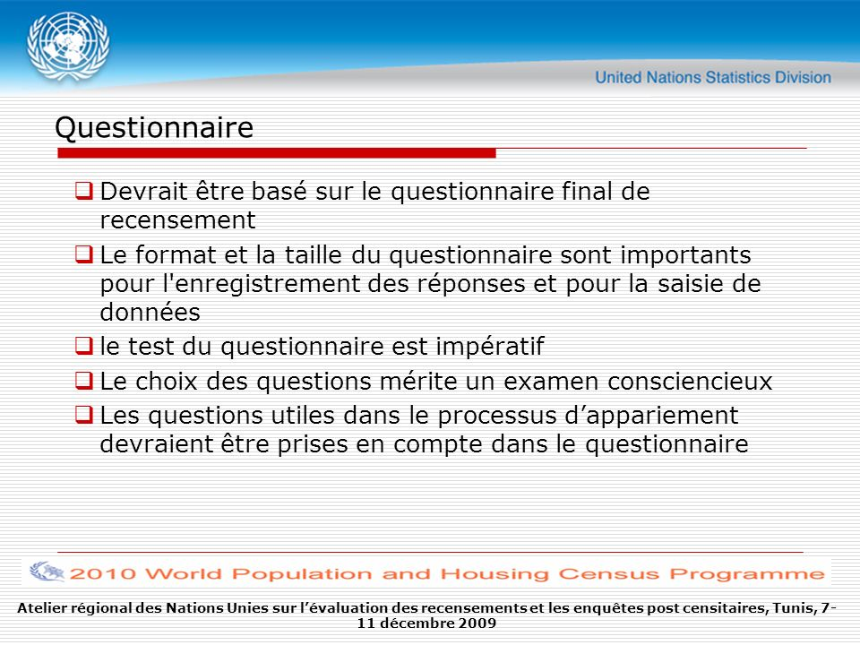 Questionnaire Devrait être basé sur le questionnaire final de recensement.