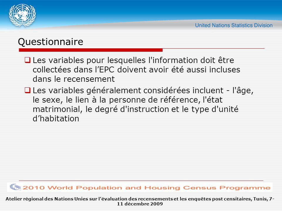 Questionnaire Les variables pour lesquelles l information doit être collectées dans l'EPC doivent avoir été aussi incluses dans le recensement.