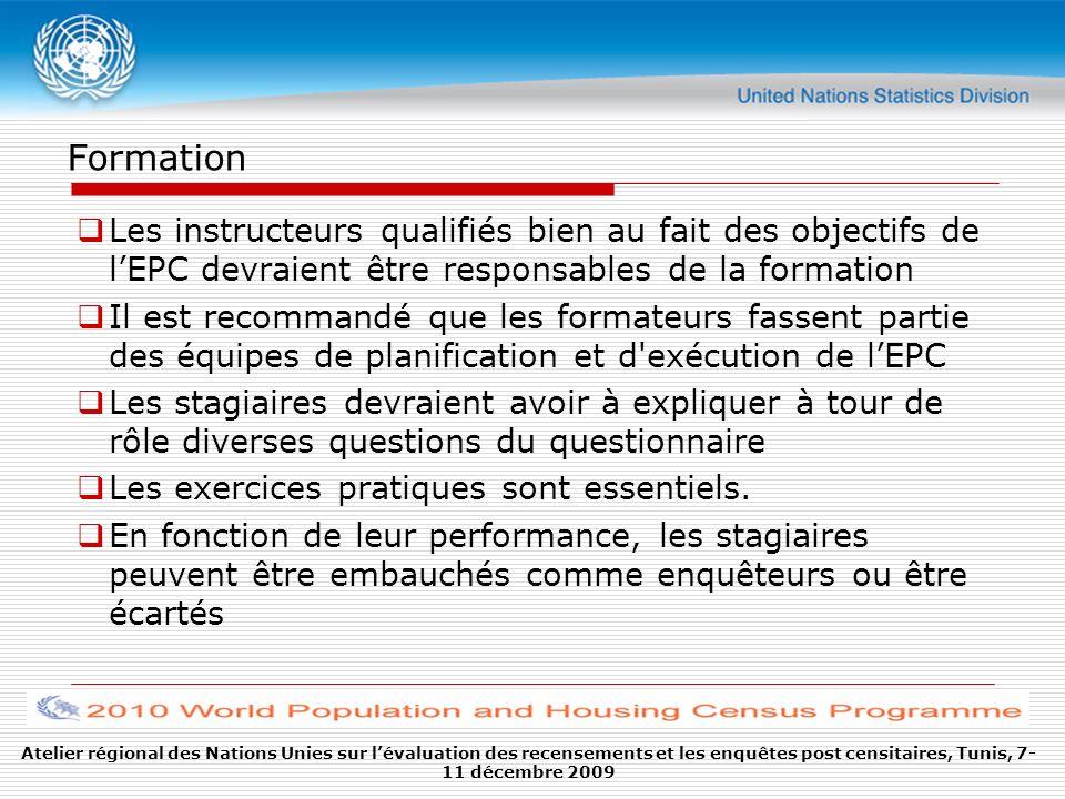 Formation Les instructeurs qualifiés bien au fait des objectifs de l'EPC devraient être responsables de la formation.