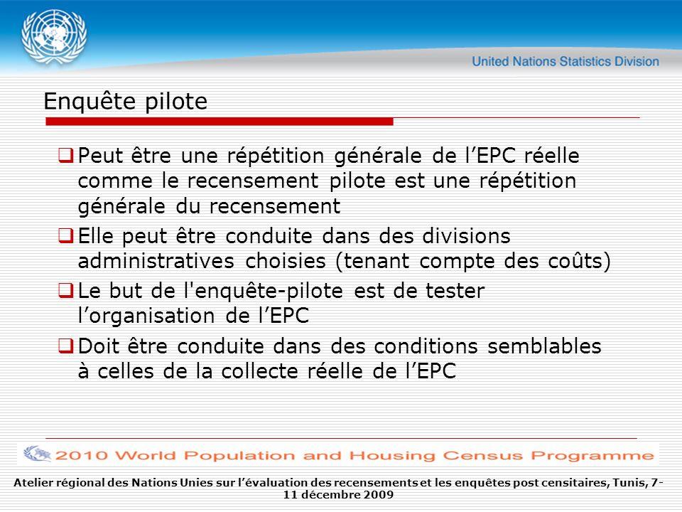 Enquête pilote Peut être une répétition générale de l'EPC réelle comme le recensement pilote est une répétition générale du recensement.